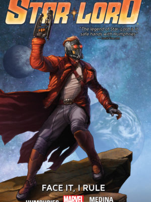 Legendary Star-Lord Volume 1 Face It, I Rule